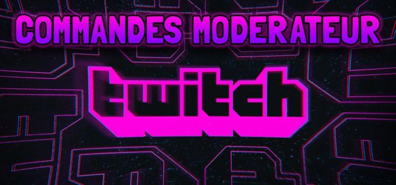 Les commandes des modérateurs (modo) sur twitch