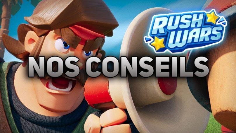 Aide sur Rush Wars, nos conseils !